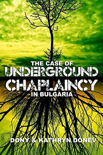 9781477459225: The Case of Underground Chaplaincy in Bulgaria