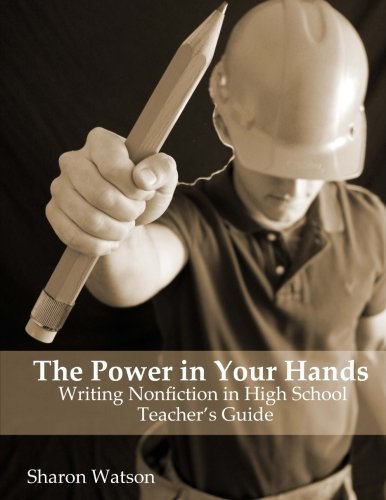 9781477459294: The Power in Your Hands: Writing Nonfiction in High School, Teacher's Guide