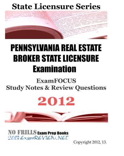 PENNSYLVANIA REAL ESTATE BROKER STATE LICENSURE Examination: ExamREVIEW