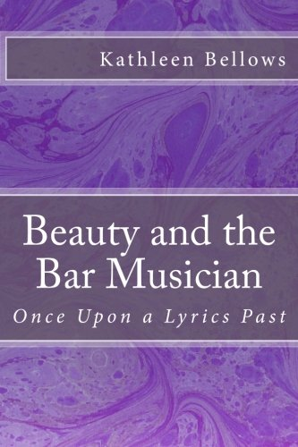 Beauty and the Bar Musician: Once Upon: Bellows, MS Kathleen
