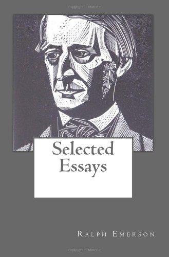 Selected Essays (1477464441) by Ralph Waldo Emerson