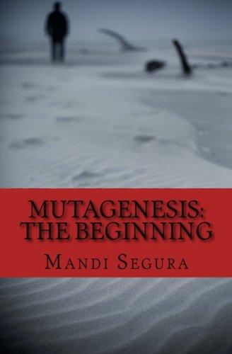 Mutagenesis: The Beginning (Volume 1): Mandi Segura, Jennifer