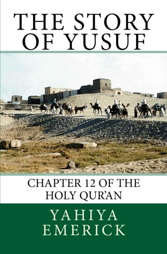 9781477466513: The Story of Yusuf: Chapter 12 of the Holy Qur'an