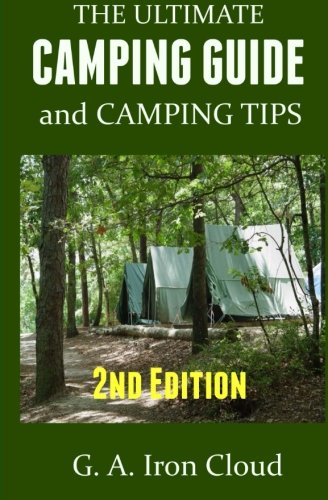 9781477466988: The Ultimate Camping Guide and Camping Tips