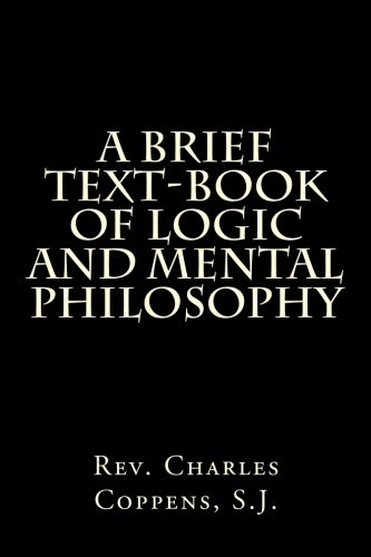 9781477468340: A Brief Text-book of Logic and Mental Philosophy
