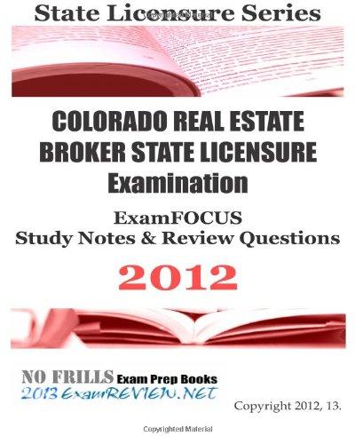 COLORADO REAL ESTATE BROKER STATE LICENSURE Examination: ExamREVIEW