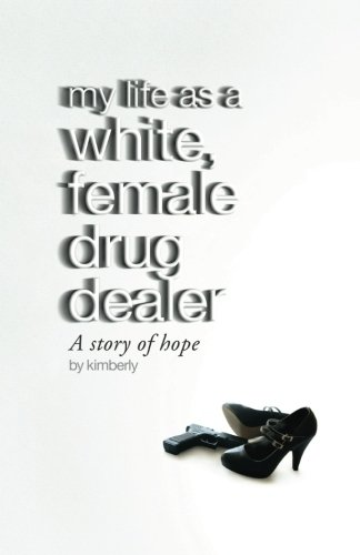 My Life as a White, Female Drug: Kimberly