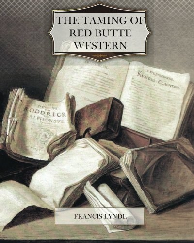 9781477469811: The Taming of Red Butte Western