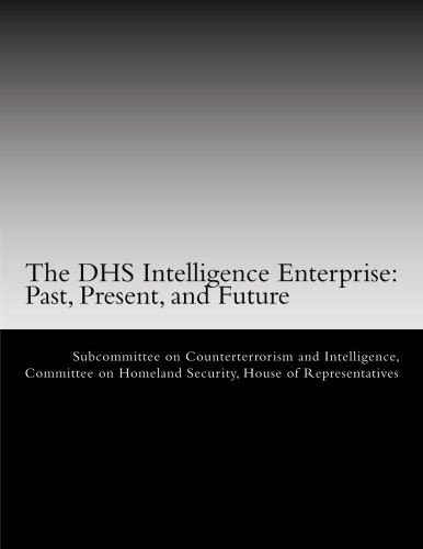 9781477470527: The DHS Intelligence Enterprise: Past, Present, and Future