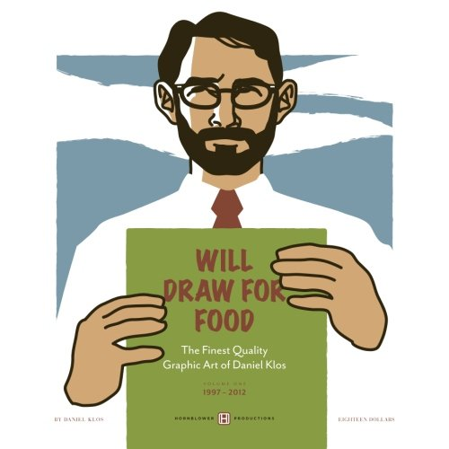 9781477471241: Will Draw for Food: The Finest Quality Graphic Art of Daniel Klos