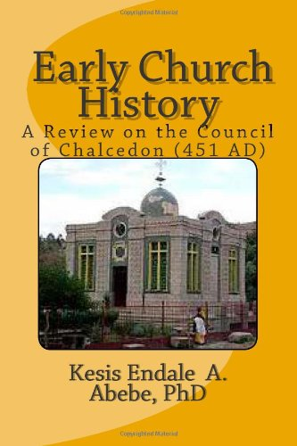 9781477471692: Early Church History: A Review on the Council of Chalcedon (451 AD) (Volume 1)