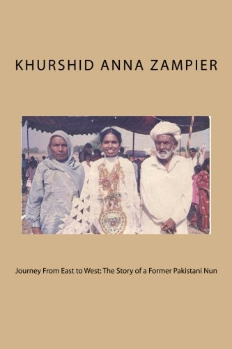 9781477471739: Journey From East to West: The Story of a Former Pakistani Nun
