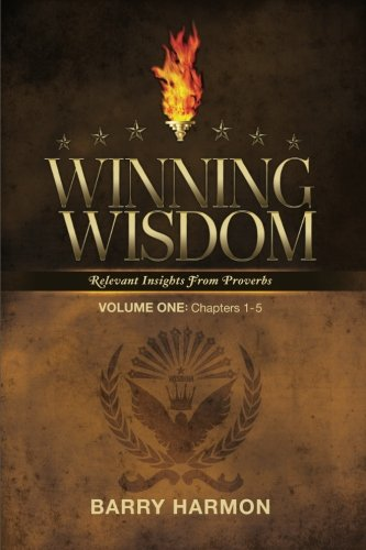 9781477472781: Winning Wisdom: Relevant Insights Into Proverbs (Volume One)