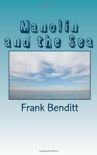 Manolin and the Sea: Benditt, Frank J.