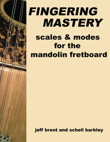 9781477475577: Fingering Mastery - scales & modes for the mandolin fretboard