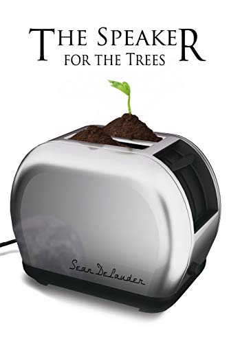 The Speaker for the Trees: A Love Story: DeLauder, Sean