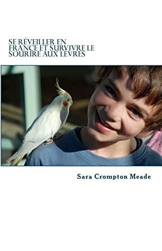 9781477477106: Se reveiller en France et survivre le sourire aux levres (French Edition)