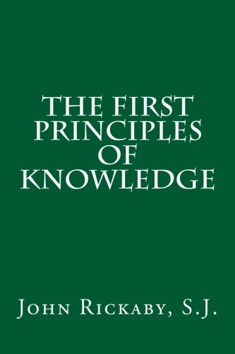 The First Principles of Knowledge: John Rickaby S.J.