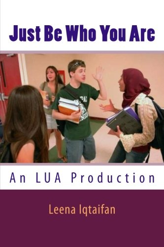 9781477477625: Just Be Who You Are: An LUA Production