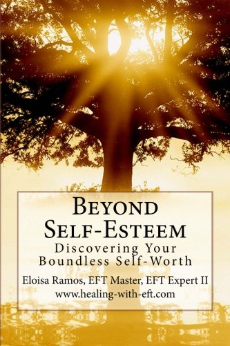 9781477479223: Beyond Self-Esteem: Discovering Your Boundless Self-Worth