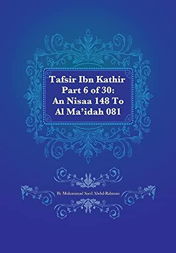 9781477481622: Tafsir Ibn Kathir Part 6 of 30: An Nisaa 148 To Al Ma'idah 081