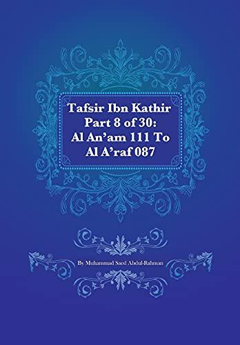 9781477481837: Tafsir Ibn Kathir Part 8 of 30: Al An'am 111 To Al A'raf 087 (Volume 8)