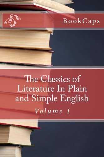 9781477485606: The Classics of Literature In Plain and Simple English: Volume 1