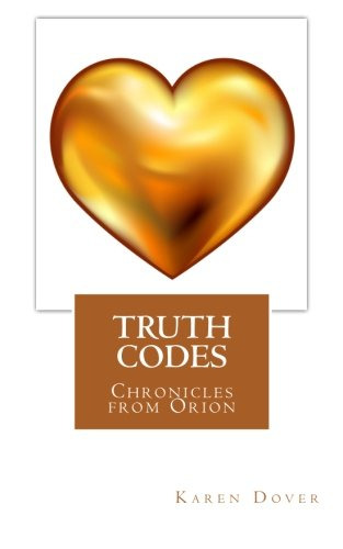 TRUTH CODES - Chronicles from Orion: Karen A Doonan