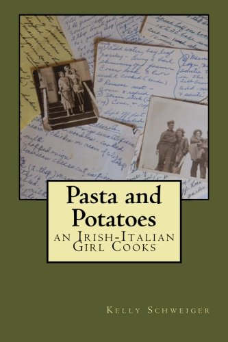 Pasta and Potatoes - an Irish Italian Girl Cooks: Kelly Schweiger