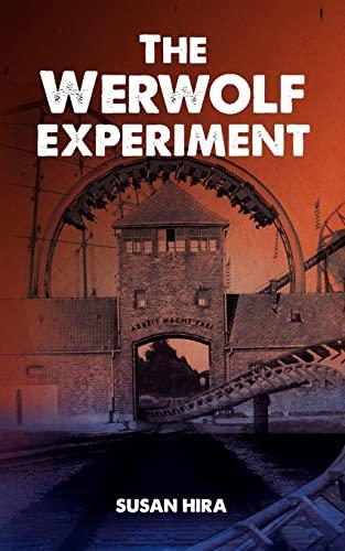 The Werwolf Experiment: An amusement park adventure turned deadly when kids discover a World War II...