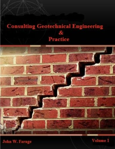 9781477488492: Consulting Geotechnical Engineering & Practice (Volume 1)