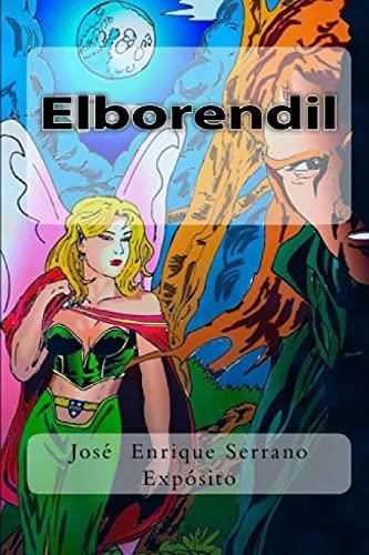 Elborendil (Spanish Edition): Serrano Expósito, José