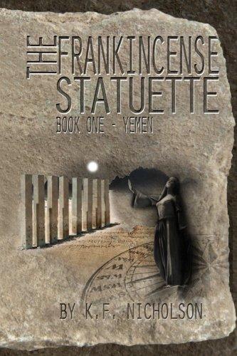 The Frankincense Statuette: Book One - Yemen: Nicholson, K F