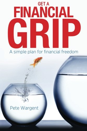 9781477492765: Get a Financial Grip: A simple plan for finacial freedom