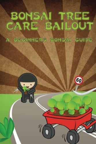 Bonsai Tree Care Bailout: A Beginners Bonsai Guide: Joshua Rothman