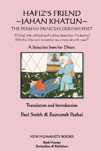 Hafiz's Friend: Jahan Khatun: The Persian Princess Dervish Poet: Paul Smith