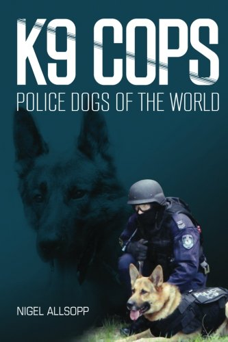 9781477493854: K9 Cops: Police Dogs of the World