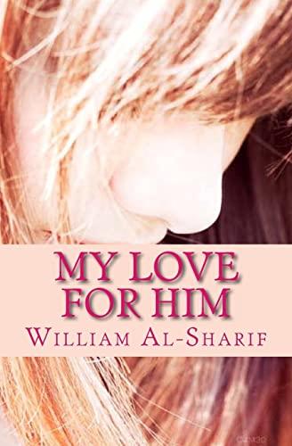 My Love for Him: William Al-Sharif