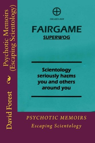 Psychotic Memoirs (Escaping Scientology) (Volume 2): David Forest