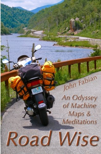 9781477494967: Road Wise: An Odyssey of Machine, Maps & Meditations