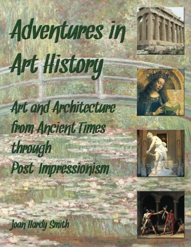 9781477495131: Adventures in Art History: Art & Architecture from Ancient Times through Post-Impressionism