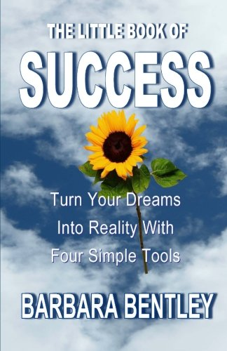 9781477495377: The Little Book of Success: Turn Your Dreams into Reality with Four Simple Tools