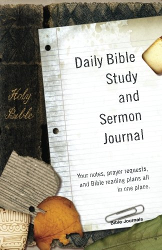 9781477495438: Daily Bible Study and Sermon Journal: Your notes, prayer requests, and Bible reading plans all in one place