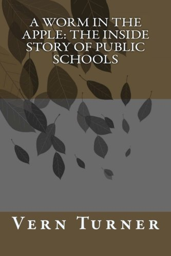 9781477495667: A Worm in the Apple: The Inside Story of Public Schools