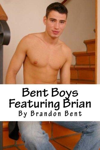 9781477497579: Bent Boys Featuring Brian: Bent Boys