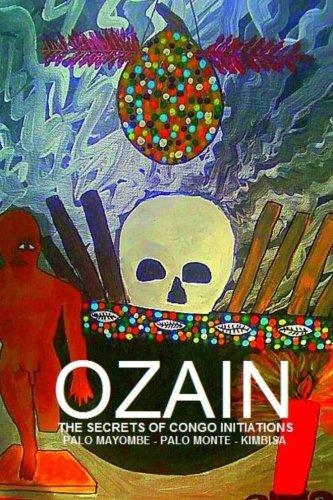 9781477499658: Ozain, The Secrets of Congo Initiations & Magic Spells, Palo Mayombe - Palo Mont