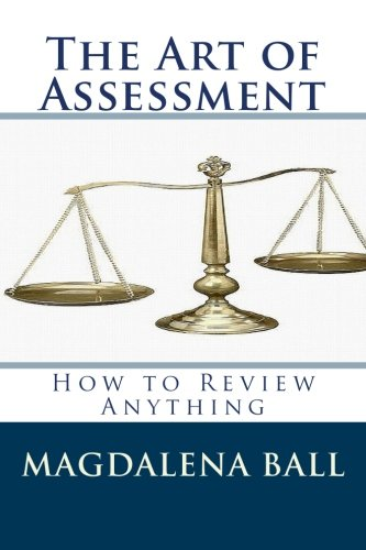 9781477499863: The Art of Assessment: How to Review Anything