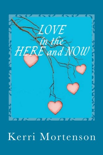 9781477502082: LOVE in the Here and Now