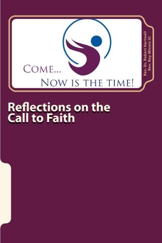 9781477502266: Come, Now Is the Time: Reflections on the Call to Faith