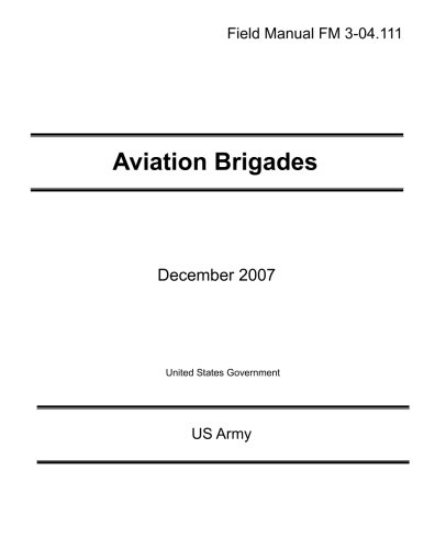 9781477503591: Field Manual FM 3-04.111 Aviation Brigades December 2007